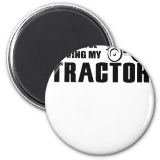 Drive my Tractor Magnet