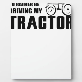 Drive my Tractor Plaque