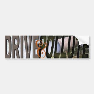 DRIVE&POLLUTE BUMPER STICKER