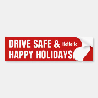 Drive Safe & Happy Holidays Bumper Sticker