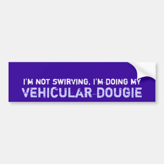 Drive That Dougie Bumper Sticker
