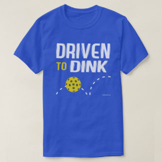 """Driven to Dink"" Pickleball T-Shirt"