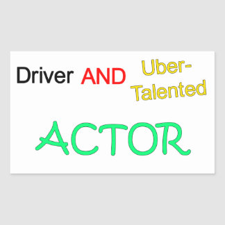 Driver and Uber-Talented Actor Sticker