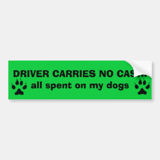 DRIVER CARRIES NO CASH:... BUMPER STICKER