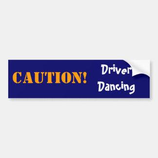 Driver Dancing CAUTION Bumper Sticker