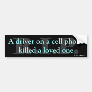 Driver killed loved one bumper sticker