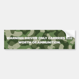 Driver Only Carries $20 Worth Of Ammo Bumper Sticker