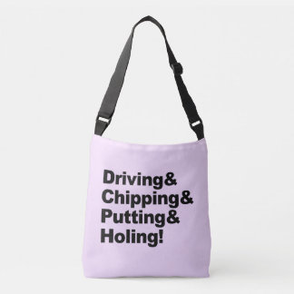 Driving&Chipping&Putting&Holing (blk) Crossbody Bag