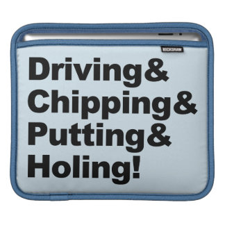 Driving&Chipping&Putting&Holing (blk) iPad Sleeve
