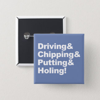 Driving&Chipping&Putting&Holing (wht) 2 Inch Square Button
