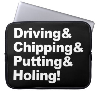 Driving&Chipping&Putting&Holing (wht) Laptop Sleeve