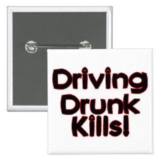 Driving Drunk Kills 2 Inch Square Button