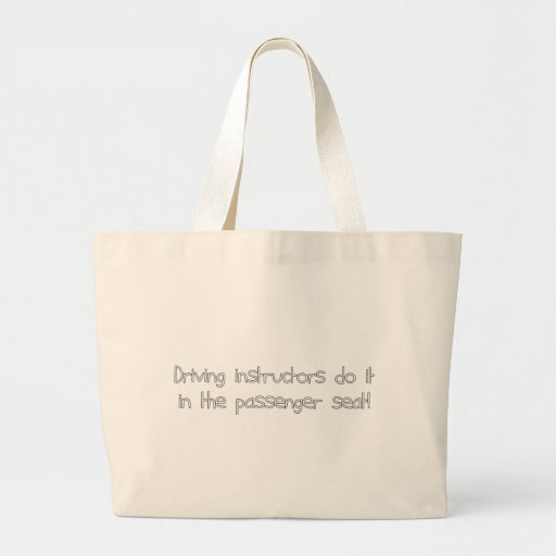 Driving Instructors Do It In The Passenger Seat Canvas Bag