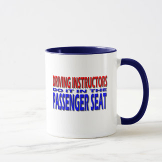 Driving Instructors Do It In The Passenger Seat Mug