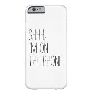 Drôle Shhh, je suis sur l'humour de hippie de Coque iPhone 6 Barely There