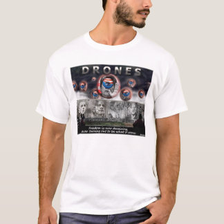DRONES..Freedom Is Ever Deceiving T-Shirt