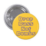 Drop Bass Not Bombs 1 Inch Round Button