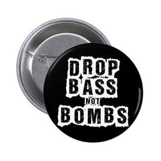 Drop Bass Not Bombs 2 Inch Round Button