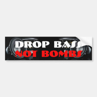 Drop Bass Not Bombs Bumper Sticker