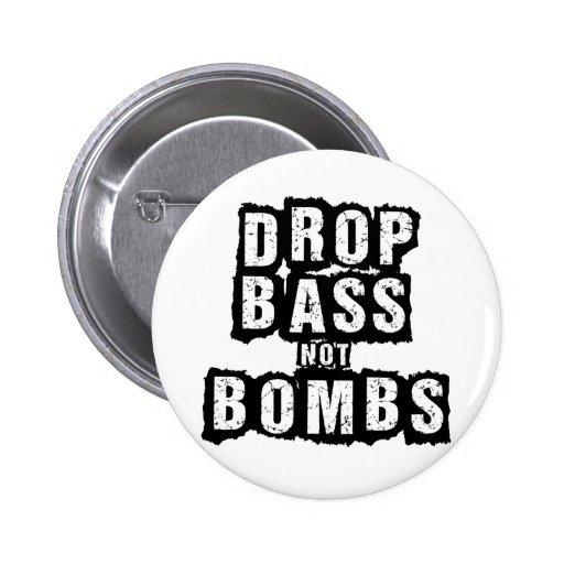 Drop Bass Not Bombs Pin