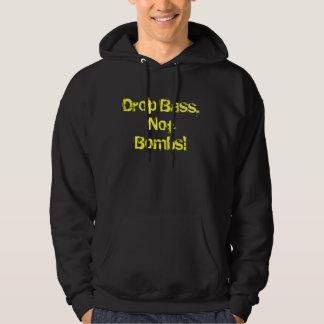 Drop Bass, Not Bombs! Hoodie