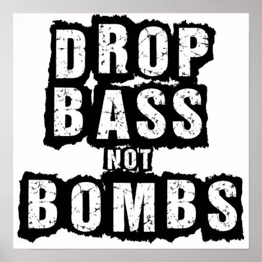 Drop Bass Not Bombs Print
