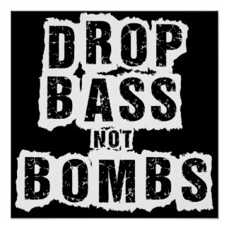 Drop Bass Not Bombs Poster