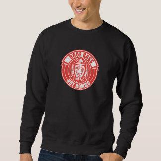 Drop Bass Not Bombs Sweatshirt