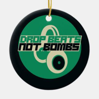 Drop Beats not Bombs Ceramic Ornament