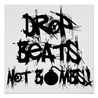 Drop Beats Not Bombs Poster