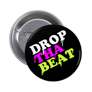 Drop The Beat 2 Inch Round Button