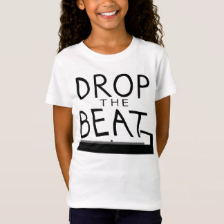 Drop the Beat T-Shirt