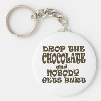 drop the chocolate and nobody gets hurt keychain