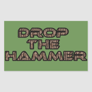 Drop the Hammer Stickers