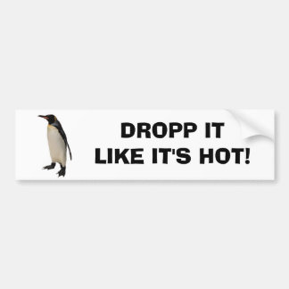 DROPP IT LIKE IT'S Hot Bumper Sticker