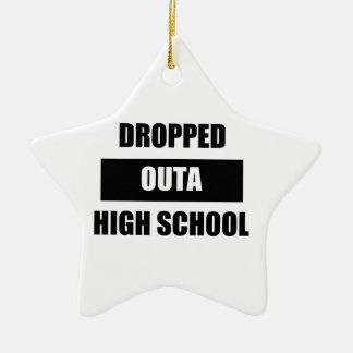 DROPPED OUTA HIGH SCHOOL CERAMIC STAR ORNAMENT