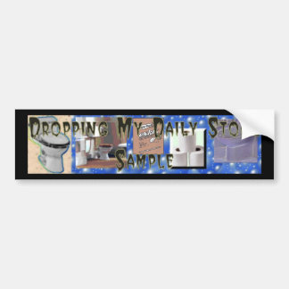 Dropping My Daily Stool Sample Bumper Sticker Car Bumper Sticker