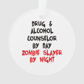 Drug and Alcohol Counselor Zombie Slayer Ornament