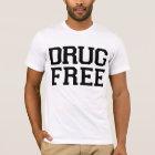 Drug Free! T-Shirt