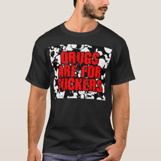 DRUGS ARE FOR SUCKERS T-Shirt