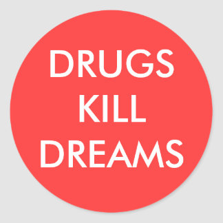 DRUGS KILL DREAMS CLASSIC ROUND STICKER