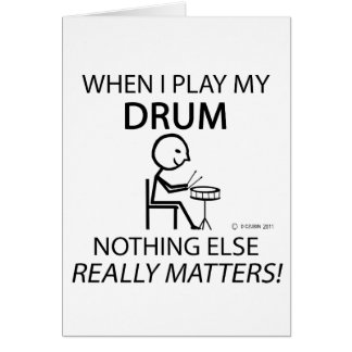 Drum Nothing Else Matters Greeting Card