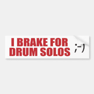 "Drummer ""I Brake for Drum Solos"" Bumper Sticker"