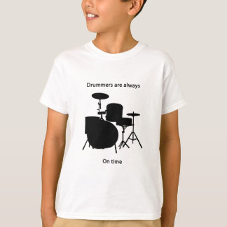 Drummers always on time T-Shirt
