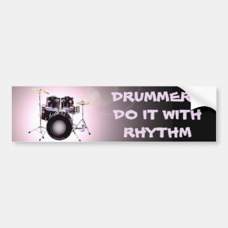Drummers do it with Rhythm Bumper Sticker