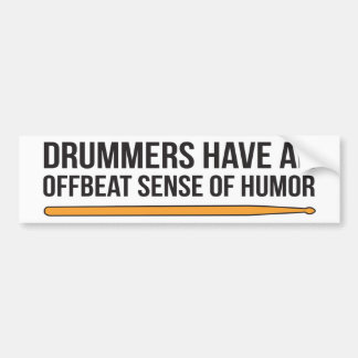 Drummers Have an Offbeat Sense of Humor Bumper Sticker