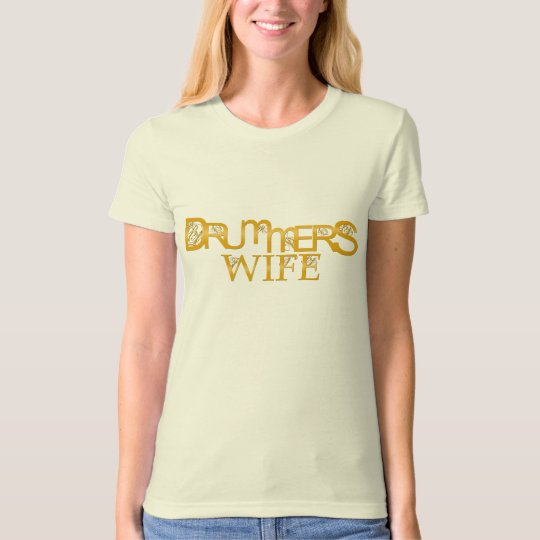 Drummers Wife T-Shirt