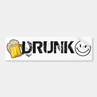 Drunk Bumper Stucker Bumper Sticker