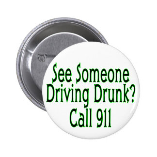 Drunk Driving Call 911 2 Inch Round Button