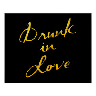 Drunk in Love Poster - black